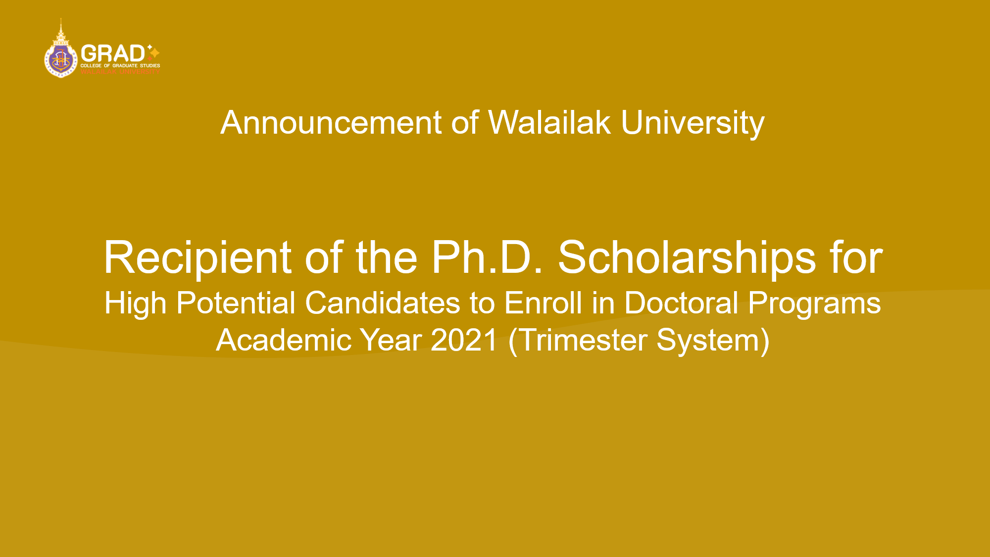 Recipient of the Ph.D. Scholarships for High Potential Candidates to Enroll in Doctoral Programs Academic Year 2021 (Trimester System)
